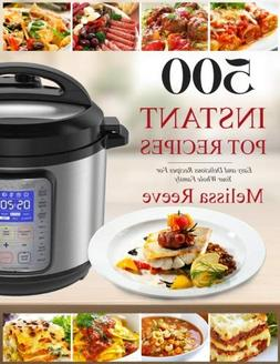 500 Instant Pot Recipes: Easy and Delicious Recipes For Your