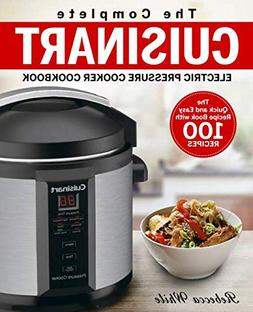 The Complete Cuisinart Electric Pressure Cooker Cookbook: Th