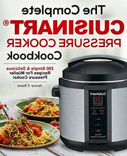 complete cuisinart pressure cooker cookbook 250 simple delic
