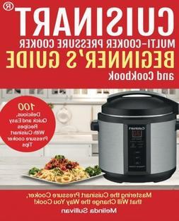 Cuisinart™ Pressure Cooker Beginner's Guide And Cookbook: