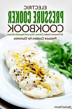 Electric Pressure Cooker Cookbook: 26 Pressure Cooker Chicke