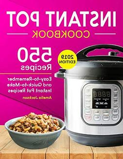 Instant Pot Cookbook: 550 Delicious, Easy-to-Remember and Qu