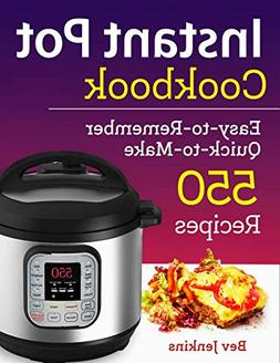 Instant Pot Cookbook: Easy-to-Remember Quick-to-Make 550 Rec