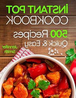 Instant Pot Pressure Cooker Cookbook: 500 Everyday Recipes f