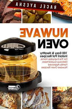 Nuwave Oven: 100 Easy & Healthy Instant Pot Recipes For The