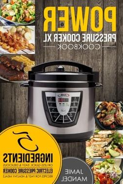 Power Pressure Cooker XL Cookbook: 5 Ingredients or Less Qui