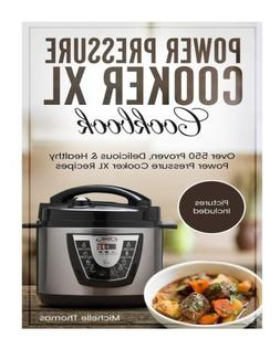 Power Pressure Cooker XL Cookbook: Over 550 Proven, Deliciou