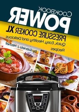 Power Pressure Cooker XL Cookbook: Quick, Easy, Healthy and