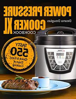 Power Pressure Cooker XL Cookbook: Tasty 550 Quick & Easy Da
