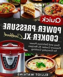 Power Pressure Cooker XL Cookbook: Quick Power Pressure Cook