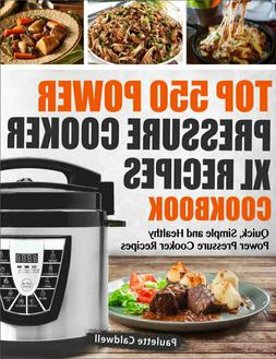 Top 550 Power Pressure Cooker XL Recipes Cookbook – Quick,