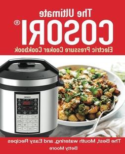 The Ultimate Cosori™ Electric Pressure Cooker Cookbook:: T